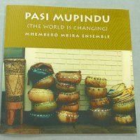 Mhembero Mbira Ensemble, Pasi Mupindu (The World is Changing)
